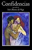 Confidencias, una novela de Inés Alonso de Vega: Novela erótica, romántica y policíaca.