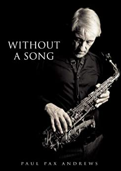Without a Song by [paul pax andrews]