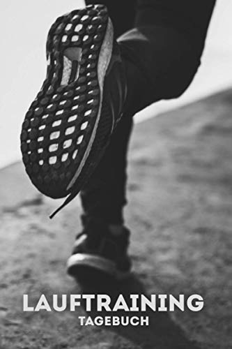 Lauftraining Tagebuch: Laufanalyse I Trainingslauf dokumentieren I Lauftagebuch I Laufplaner I 120 Seiten I DIN A5 I Lauftechnik verbessern I Laufbuch I Joggen I Jogging Book I
