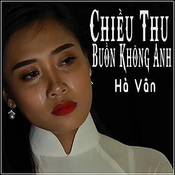 Chieu Thu Buon Khong Anh