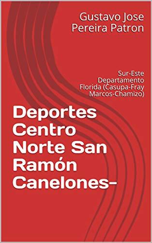 Deportes Centro Norte San Ramón Canelones- : Sur-Este Departamento Florida (Casupa-Fray...
