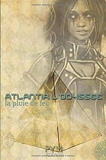 La pluie de feu (Atlantia l'Odyssée) (French Edition)