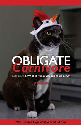 Obligate Carnivore: Cats, Dogs & What it Really Means to be Vegan (English Edition)