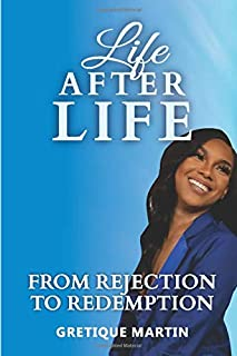 Life After Life: From Rejection To Redemption