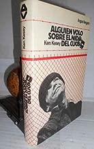 ALGUIEN VOLO SOBRE El NIDO Del CUCO. [One Flew Over the Cuckoo's Nest]. Traduccion directa del ingŽs por Mireia Bofill.