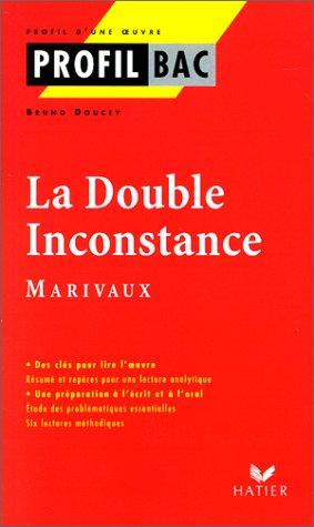 Profil d'une oeuvre : La double inconstance, Marivaux