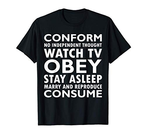 Conform, Consume, Stay Asleep, Watch TV, Obey Camiseta