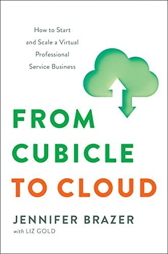 From Cubicle to Cloud How to Start and Scale a Virtual Professional Service Business product image