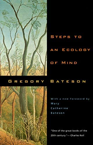 Steps to an Ecology of Mind Collected Essays in Anthropology Psychiatry Evolution and Epistemology product image