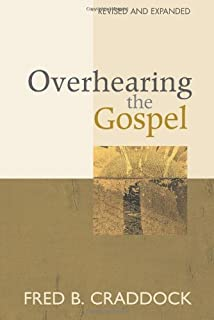 Overhearing the Gospel: Revised and Expanded Edition