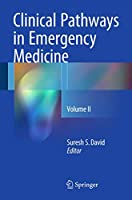 Clinical Pathways in Emergency Medicine: Volume II