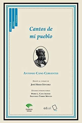 Cantos de mi pueblo: 4 (Biblioteca de autores almerienses)