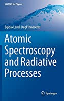 Atomic Spectroscopy and Radiative Processes (UNITEXT for Physics)