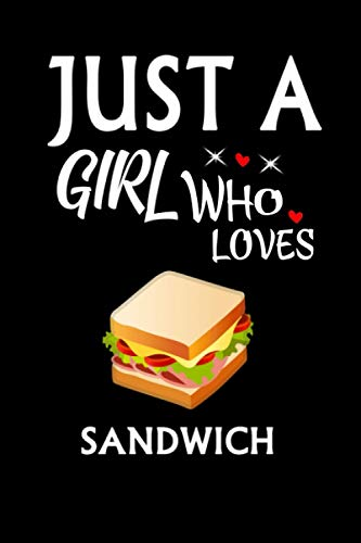 Just A Girl Who Loves Sandwich: Notebook Journal Ideas Gift For Girls & Boys ,Fun Sandwich Notebook Gift For kids For Writing,Journal Soft Glossy Finish For Book Cover is 6 x 9 ,Page 110