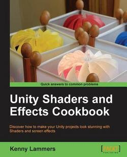 Unity 4 Shaders and Post-Processing Effects Cookbook (Paperback)--by Kenneth Andrew Lammers [2013 Edition]