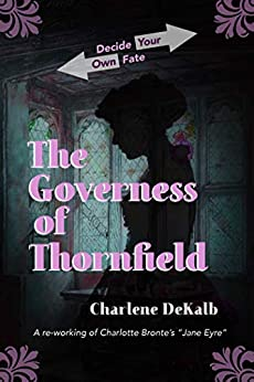 The Governess of Thornfield by [Charlene DeKalb]