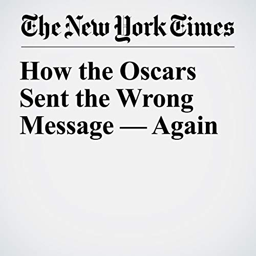 How the Oscars Sent the Wrong Message — Again copertina