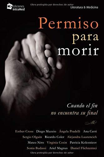 Permiso para morir: Cuando el fin no encuentra su final (Spanish Edition)