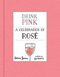 Drink Pink a Celebration of Rosé