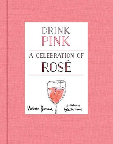 Drink Pink: A Celebration of Rosé