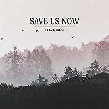 Save Us Now