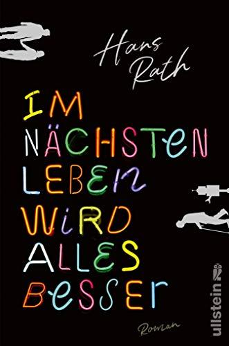 Buchseite und Rezensionen zu 'Im nächsten Leben wird alles besser: Roman' von Hans Rath