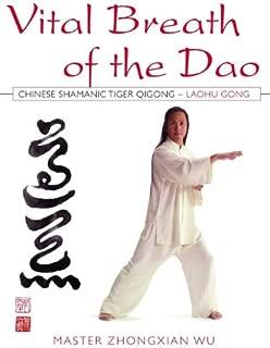 Vital Breath of the Dao: Chinese Shamanic Tiger Qigong - Laohu Gong