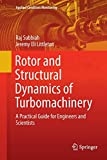 Rotor and Structural Dynamics of Turbomachinery: A Practical Guide for Engineers and Scientists: 11 (Applied Condition Monitoring)