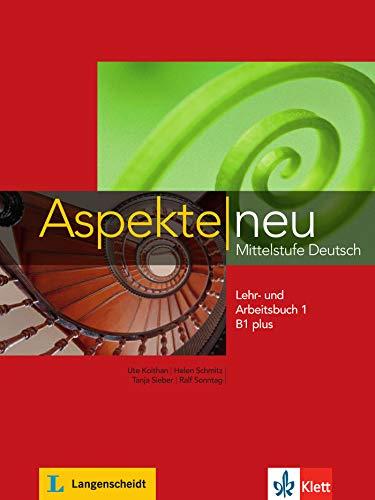 Aspekte neu B1 plus: Mittelstufe Deutsch. Lehr- und Arbeitsbuch mit Audio-CD, Teil 1 (Aspekte neu: Mittelstufe Deutsch)