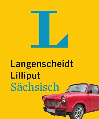 Langenscheidt Lilliput Sächsisch - im Mini-Format: Sächsisch-Hochdeutsch/Hochdeutsch-Sächsisch (Langenscheidt Dialekt-Lilliputs)