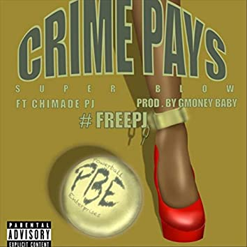 Crime Pays (feat. Chimade PJ)