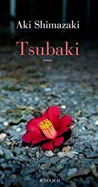 Le poids des secrets, Tome 1 : Tsubaki par Aki Shimazaki