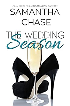 The Wedding Season: An Enchanted Bridal Prequel by [Samantha Chase]