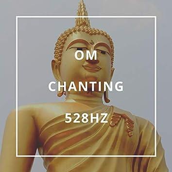 Om Chanting 528Hz: Solfeggio Chanting, Buddhist Tibetan Monk Prayers