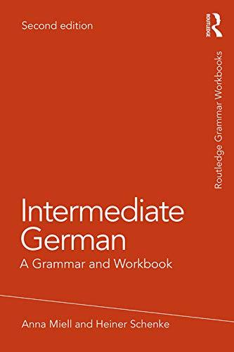 Intermediate German: A Grammar and Workbook (Routledge Grammar Workbooks) (English and German Edition)