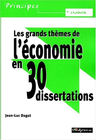 Les grands thèmes de l'économie en 30 dissertations (Principes)