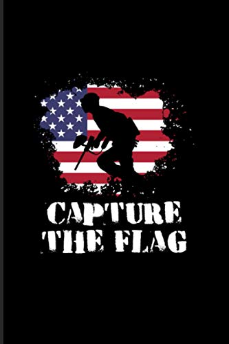 Capture The Flag: 2021 Planner | Weekly & Monthly Pocket Calendar | 6x9 Softcover Organizer | Funny Paintball & Paintballing Gift