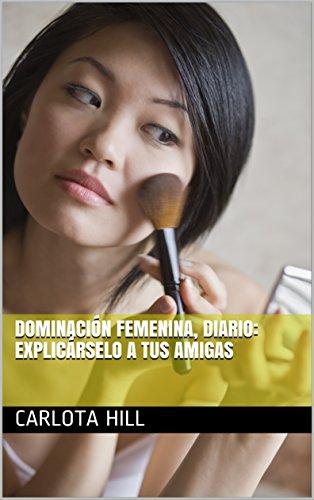 Dominación femenina, diario (3): explicárselo a tus amigas