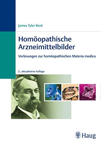 Homöopathische Arzneimittelbilder: Vorlesungen zur homöopathischen Materia medica