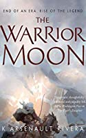 The Warrior Moon (Their Bright Ascendency)