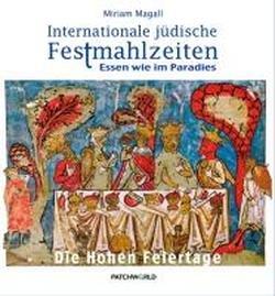 Internationale jüdische Festmahlzeiten - Die Hohen Feiertage: Essen wie im Paradies