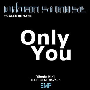 Only You (feat. Alex Romane) [Tech Beat Mix]