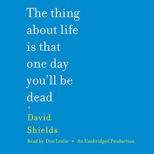 The Thing About Life Is That One Day You'll Be Dead audiobook cover art
