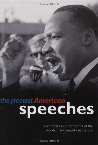 The Greatest American Speeches: The Stories and...