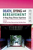 Death, Dying and Bereavement: A Hong Kong Chinese Experience
