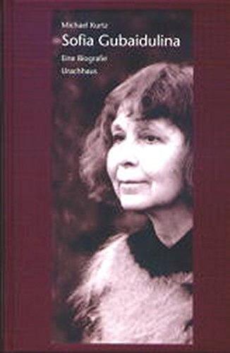 Sofia Gubaidulina. Eine Biographie