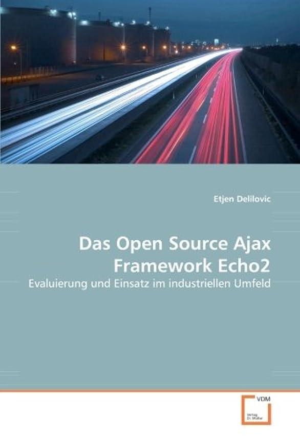 Das Open Source Ajax Framework Echo2: Evaluierung und Einsatz im industriellen Umfeld (German Edition)