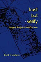 Trust but Verify: Imagery Analysis in the Cold War