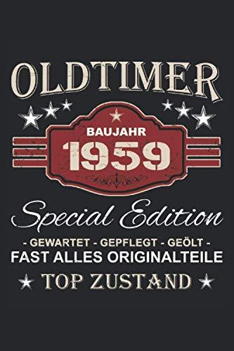 Oldtimer Baujahr 1959 - Special Edition Gewartet Gepflegt Geölt Fast alles Originalteile Top Zustand: Vintage Oldtimer Notizbuch für alle aus dem ... 6\'\' x 9\'\' (15,24cm x 22,86cm) DIN A5 Liniert