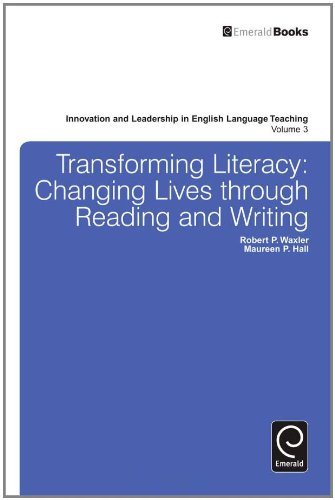 Transforming Literacy: Changing Lives Through Reading and Writing (Innovation and Leadership in English Language Teachin